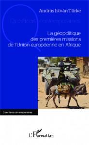 Les premières missions européennes en Afrique : quel bilan ?