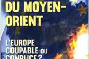 Désastre du Moyen-Orient, l'Europe coupable ou complice ?