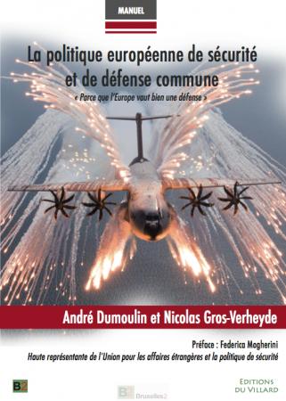 Pour tout connaître sur l'Europe de la défense et la PSDC, un livre de référence