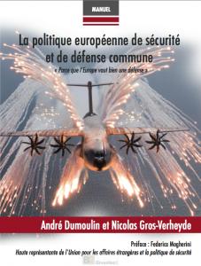 La politique européenne de sécurité et de défense commune – Un manuel complet sur l'Europe de la défense